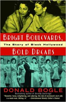 Bright Boulevards, Bold Dreams The Story of Black Hollywood