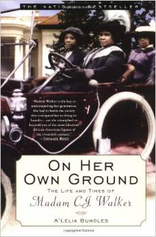 On Her Own Ground The Life and Times of Madam C.J. Walker